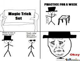 Magic Trick Meme - magic trick by tasha12345 meme center