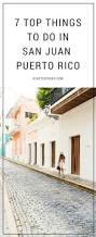 7 top things to do in san juan puerto rico a taste of koko