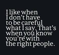 what to say to to be i like when i don t to be careful what i say that s when you