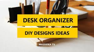 Designer Desk Organizer by 45 Best Desk Organizer Designs Ideas Diy 2017 Youtube