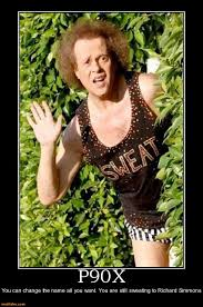 Richard Simmons Memes - demotivational poster p90x you can change the name all you want