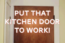 put the kitchen door to work making it lovely