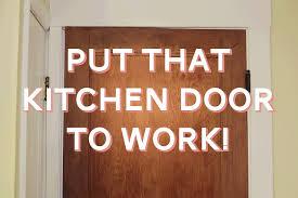 kitchen door ideas put the kitchen door to work it lovely