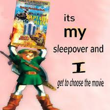 Sleepover Meme - it s my fucking sleepover dankmemes