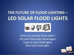 best solar flood lights best led solar flood lights