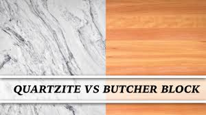 quartzite vs butcher block countertop comparison youtube quartzite vs butcher block countertop comparison