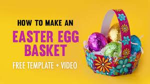 easter egg baskets to make how to make an easter egg basket free printable template and