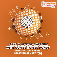 Franchise Coffee Toffee dunkin donuts sweet as toffee bitter as coffee try
