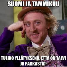 Suomi Memes - suomi ja tammikuu tuliko yllätyksenä että on talvi ja pakkasta