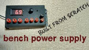 Bench Power Supply India Bench Power Supply Unit From Scratch 7 Steps With Pictures