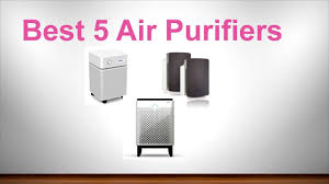 best 5 air purifiers youtube