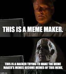 Memes Makers - ill just wait here meme imgflip