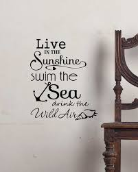 amazon com wall decal live in the sunshine swim the sea drink the amazon com wall decal live in the sunshine swim the sea drink the wild air cute ocean ralph waldo emerson inspired vinyl wall decor quotes sayings