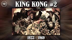 king kong 1933 1969 2 4 total remake