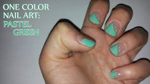 one color nail art pastel green youtube