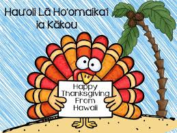 hau oli la ho omaikai ia kakou happy thanksgiving from hawaii