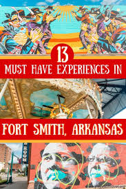 13 experiences you must have in a weekend in fort smith arkansas
