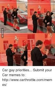 Know Your Meme 9gag - via 9gagcom car guy priorities submit your car memes to