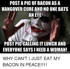 Bacon Memes - 25 best memes about pics of bacon pics of bacon memes