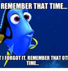 Dory Memes - 25 best memes about dory i forgot dory i forgot memes