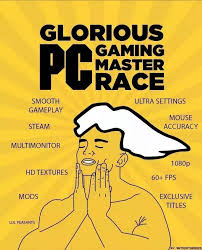 image 878446 the glorious pc gaming master race know your meme