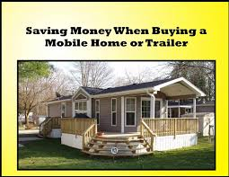 ways saving money when buying a trailer mobile home or