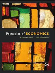 frank r h bernanke b s principles of economics mgh 2013