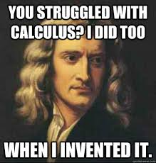 Calculus Meme - newton invented calculus calc jokes are an integral part of