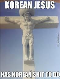 Bro Jesus Meme - korean jesus is buff as hell bro by kickassia meme center