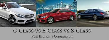 2017 mercedes c class vs e class vs s class mpg
