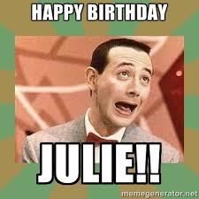 Meme Generator Happy - happy birthday julie pee wee herman meme generator funny