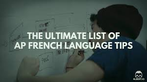 the ultimate list of ap french language tips albert io
