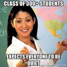 Be Quiet Meme - class of 300 students expects everyone to be quiet asian teacher