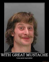 Funny Mustache Memes - with great mustache with great power comes great responsibility