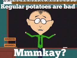 What If I Told You Potato Meme - potato om by um com