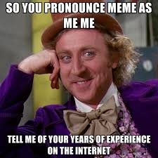 How To Pronounce Meme - condescending wonka memes create meme