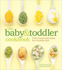 Barnes And Noble Baby The Baby And Toddler Cookbook Fresh Homemade Foods For A Healthy