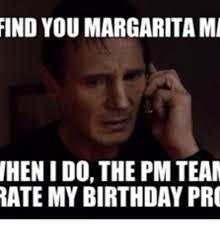 Margarita Meme - find you margarita mi hen i do the pm team rate my birthday pro