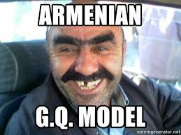 Armenian Memes - armenian g q model ugly peoples meme generator