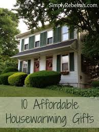 Best Housewarming Gifts 2015 10 Affordable Housewarming Gifts Simply Rebekah