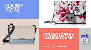collection by ivanka trump featured women amazon youtube