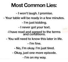 Most Common Memes - most common lies i won t laugh i promise your table will be ready in