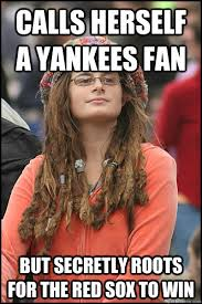 Funny Red Sox Memes - calls herself a yankees fan but secretly roots for the red sox to