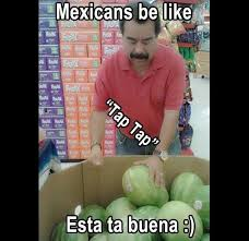 Funny Memes About Mexicans - 45 best mexican true stuff images on pinterest humor mexicano