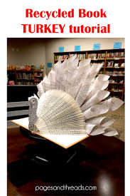 making a thanksgiving turkey how to make a recycled book turkey for a library display or