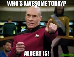 Albert Meme - who s awesome today albert is meme picard awesome 113041
