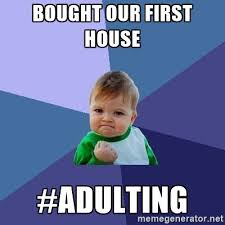 House Meme Generator - bought our first house adulting success kid meme generator