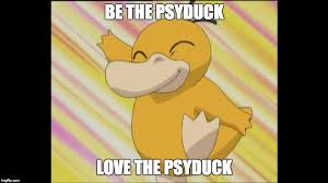 Psyduck Meme - be the psyduck love the psyduck imgflip
