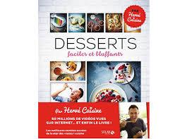 les recettes d hervé cuisine le livre des desserts d hervé cuisine valantine fr