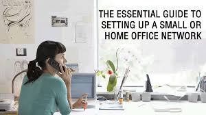 The Essential Guide To Setting Up A Small Or Home Office Network - Home office network design